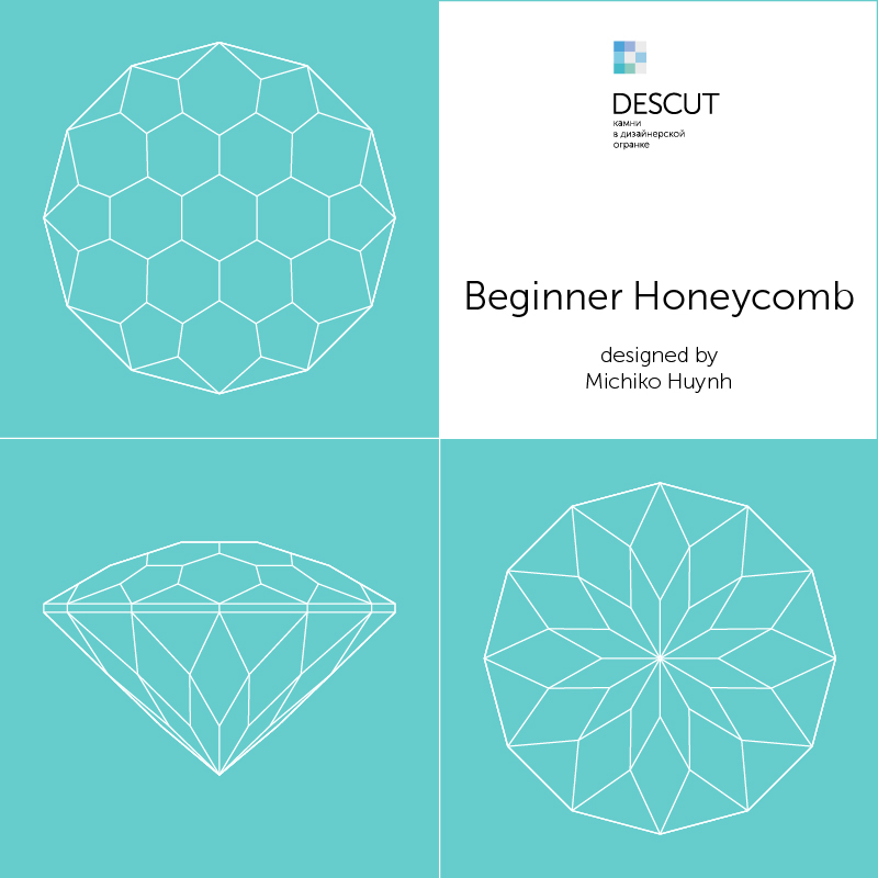 "Схема огранки ""Beginner Honeycomb"" by Michiko Huynh (2009)"